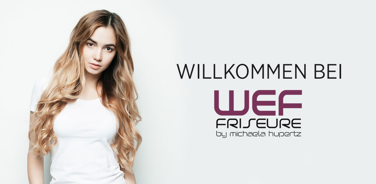 Willkommen bei WEF FRISEURE Mönchengladbach